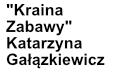 """""""Kraina Zabawy"""" Katarzyna Gałązkiewicz"""