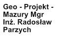 Geo - Projekt - Mazury Mgr Inż. Radosław Parzych
