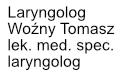 Laryngolog. Woźny Tomasz, lek. med. spec. laryngolog. Gabinet laryngologiczny